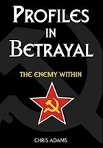 Profiles In Betrayal:The Enemy Within