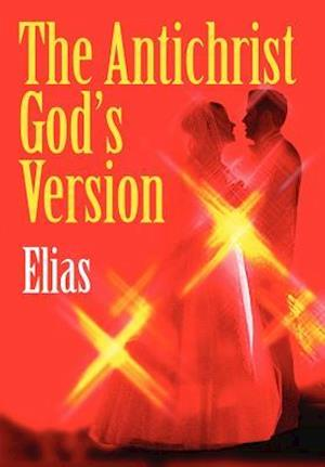 The Antichrist God's Version