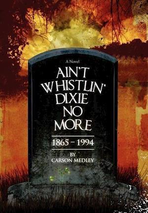 Ain't Whistlin' Dixie No More