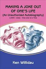 Making a Joke Out of One's Life: (An Unauthorized Autobiography)