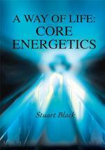Way of Life: Core Energetics