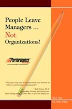 People Leave Managers...Not Organizations!