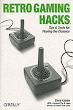 Retro Gaming Hacks af Chris Kohler