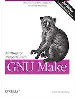 Managing Projects with GNU Make (Nutshell Handbooks)
