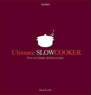 Ultimate Slow Cooker af Sara Lewis