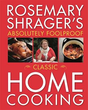 Rosemary Shrager's Absolutely Foolproof Food for Family & Friends af Rosemary Shrager