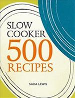Slow Cooker: 500 Recipes af Sara Lewis