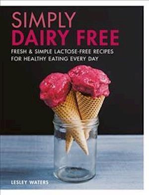 Bog, paperback Simply Dairy Free af Lesley Waters