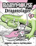 Dragonslayer (Babymouse Prebound, nr. 11)