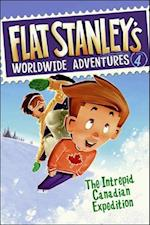 The Intrepid Canadian Expedition (Flat Stanley's Worldwide Adventures, nr. 4)