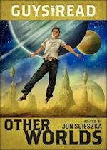 Other Worlds (Guys Read)