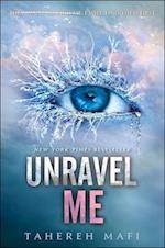 Unravel Me (Shatter Me)
