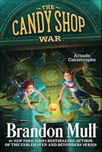 Arcade Catastrophe (The Candy Shop War, nr. 2)