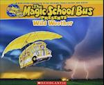 Wild Weather (Magic School Bus Presents)