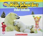 Polar Animals (Magic School Bus Presents)