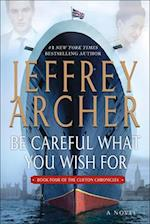 Be Careful What You Wish for (The Clifton Chronicles, nr. 4)
