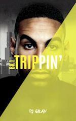 Trippin' af P. J. Gray