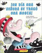 Un Dia Una Senora Se Trago Una Mosca (There Was an Old Lady Who Swallowed a Fly)