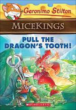 Pull the Dragon's Tooth! (Geronimo Stilton Micekings, nr. 3)
