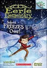 School Freezes Over! (Eerie Elementary, nr. 5)