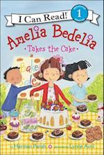 Amelia Bedelia Takes the Cake (I Can Read. Level 1)