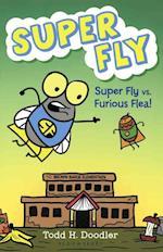Super Fly vs. Furious Flea! (Super Fly)