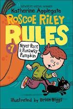 Never Race a Runaway Pumpkin (Roscoe Riley Rules, nr. 7)