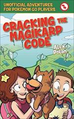 Cracking the Magikarp Code (Unofficial Adventures for Pokemon Go Players, nr. 4)