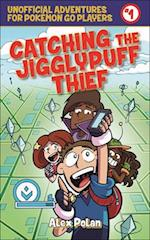Catching the Jigglypuff Thief (Unofficial Adventures for Pokemon Go Players, nr. 1)