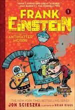 Frank Einstein and the Antimatter Motor (Frank Einstein)