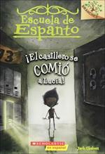 El Casillero Se Comio A Lucia! = The Locker Ate Lucy! (Escuela de Espanto, nr. 2)