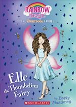 Elle the Thumbelina Fairy (Storybook Fairies, nr. 1)