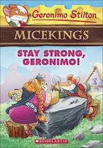 Stay Strong, Geronimo! (Geronimo Stilton Micekings, nr. 4)