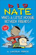 What's a Little Noogie Between Friends? (Big Nate, nr. 16)