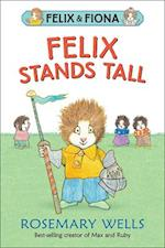 Felix Stands Tall (Felix and Fiona)