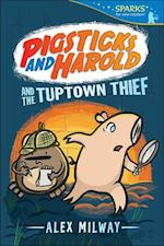 Pigsticks and Harold and the Tuptown Thief (Candlewick Sparks)
