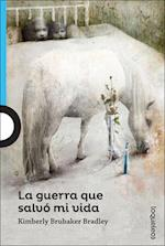 La Guerra Que Salvo Mi Vida (the War That Saved My Life) (Serie Azul)