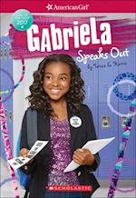 Gabriela Speaks Out (American Girl Girl of the Year, nr. 2)