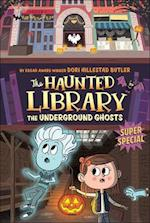 The Underground Ghosts (Haunted Library, nr. 10)