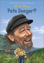 Who Was Pete Seeger? (Who Was...?)