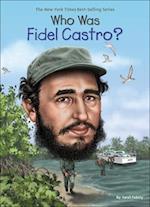 Who Was Fidel Castro? (Who Was...?)