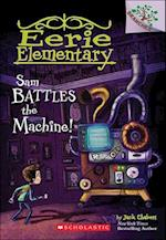 Sam Battles the Machine! (Eerie Elementary, nr. 6)
