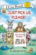 Just Pick Us, Please! (My First I Can Read)