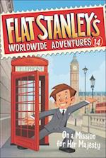 On a Mission for Her Majesty (Flat Stanley's Worldwide Adventures, nr. 14)