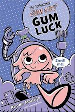 Gum Luck (Gum Girl Novel)