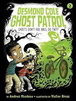 Ghosts Don't Ride Bikes, Do They? (Desmond Cole Ghost Patrol, nr. 2)