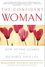 The Confident Woman: How to Take Charge and Recharge Your Life