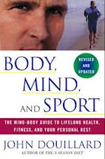 Body, Mind and Sport af John Douillard, Billie Jean King, Martina Navratilova