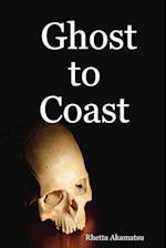 Ghost to Coast af Rhetta Akamatsu