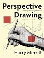 Perspective Drawing: The Projected Image Method